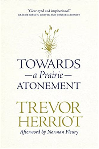 Towards A Prairie Atonement by Trevor Harriot
