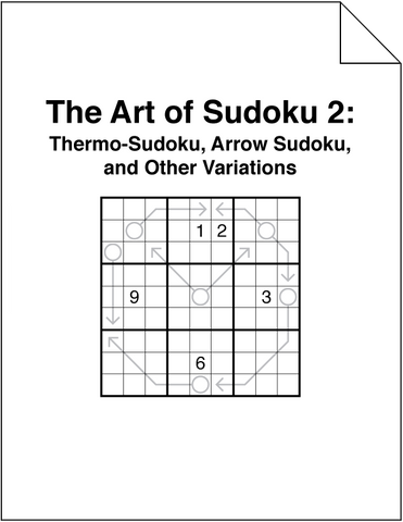 The Art of Sudoku 2: Thermo-Sudoku, Arrow Sudoku, and Other Variations Section