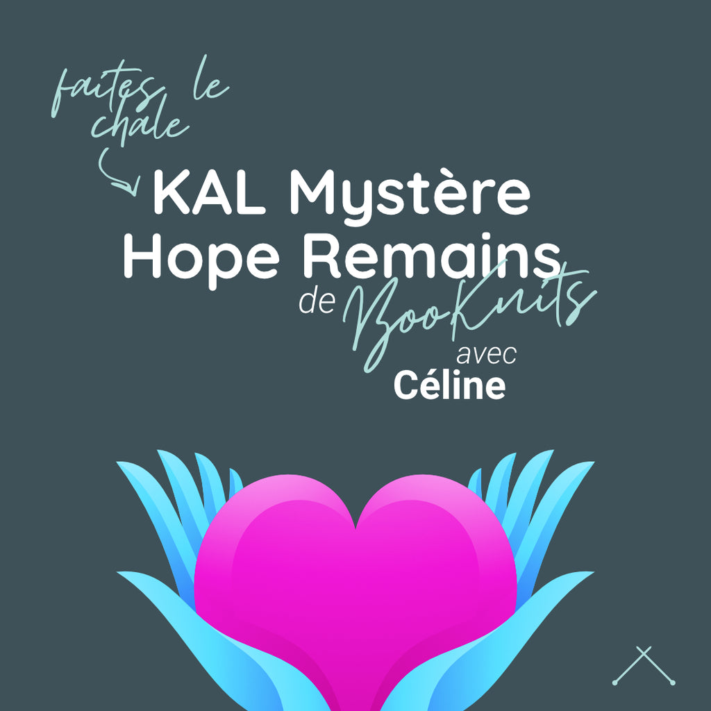 Participation MKAL Hope Remains de Boo Knits avec Céline