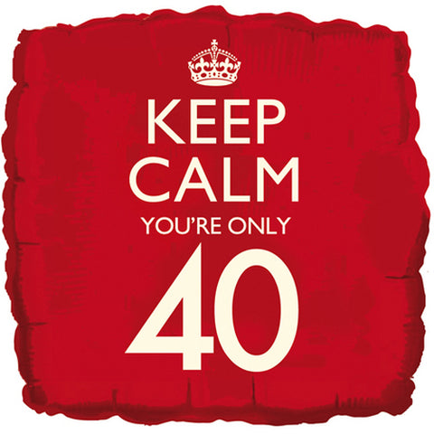 18 inch Keep Calm You\'re Only 40 Foil Balloon