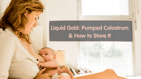 how to store pumped colostrum