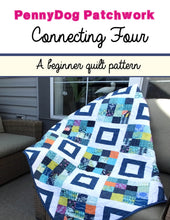 Load image into Gallery viewer, Connecting Four - A beginner quilt pattern
