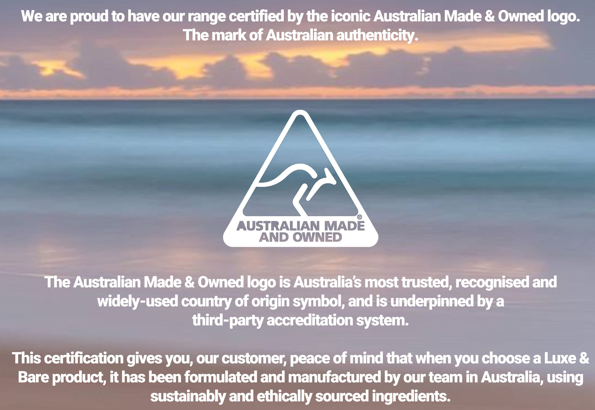 Australian made bath products. Certified as Australian made and owned.