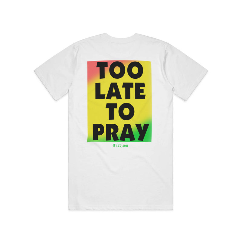 Too Late To Pray