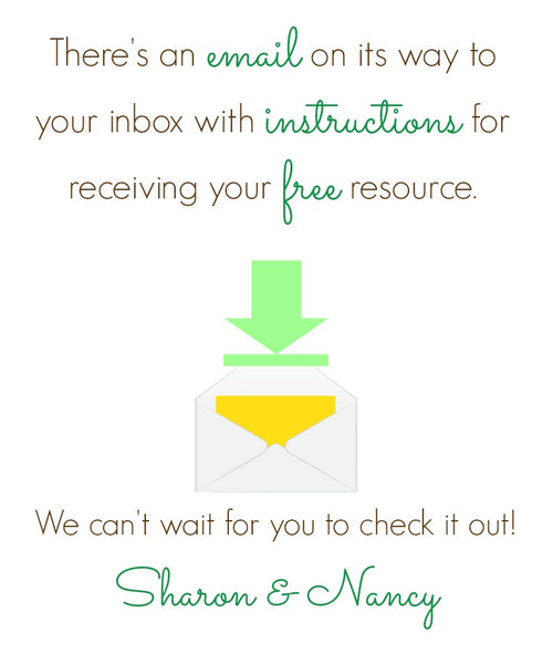 There's an email on its way to your inbox with instructions for receiving your FREE resource!