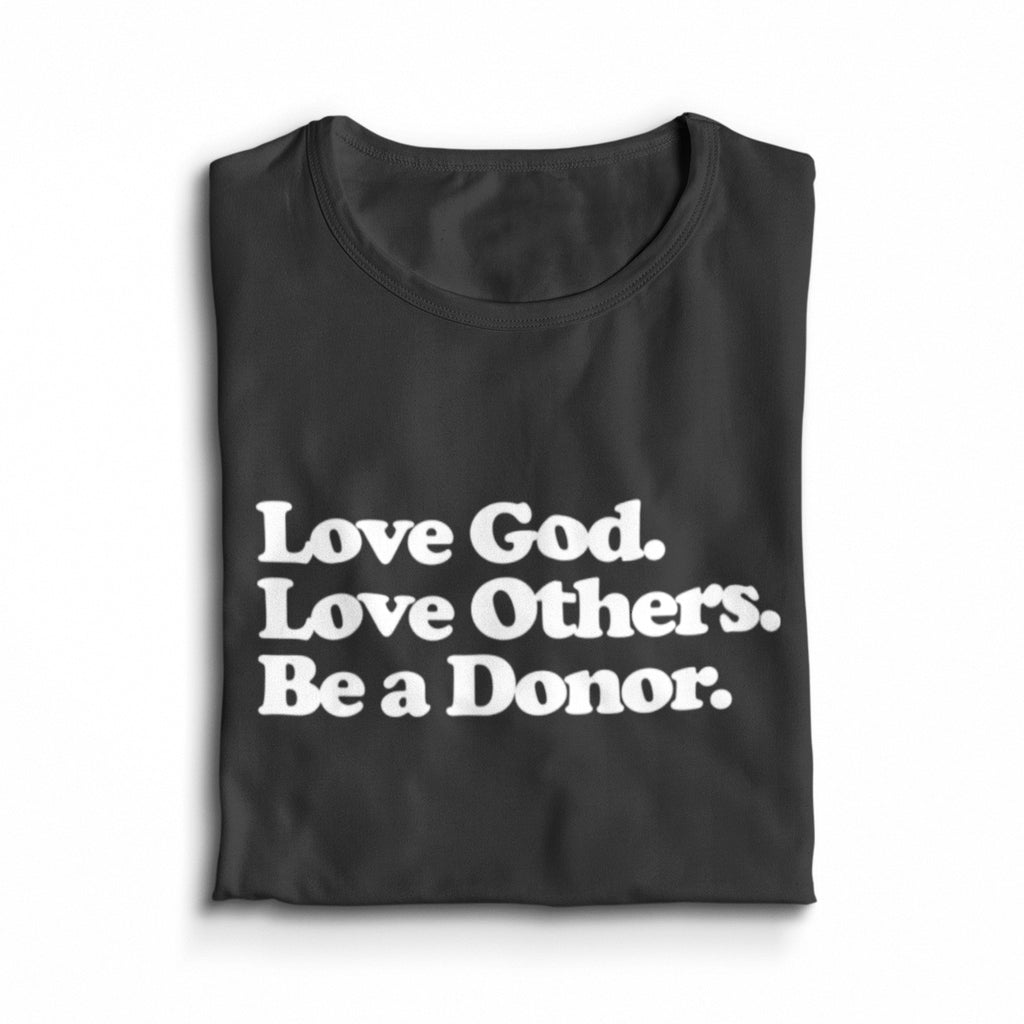 Be a Donor T-Shirt