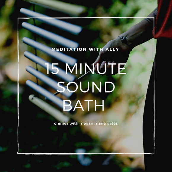 15-Minute Sound Bath Meditation with Healing Chimes