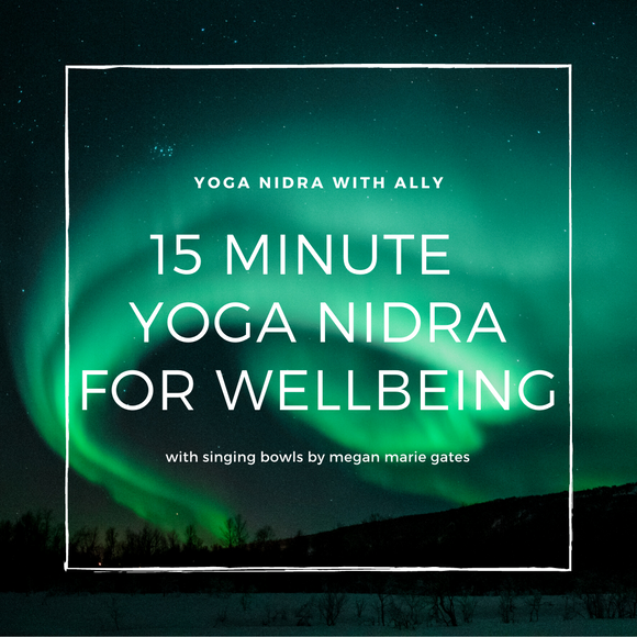 15 Minute Yoga Nidra with Singing Bowl Sound Bath for Wellbeing