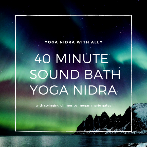 40 Minute Sound Bath Yoga Nidra with Swinging Chimes