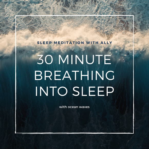 Breathing Into Sleep - Fall Asleep Fast - 30 Minute Version