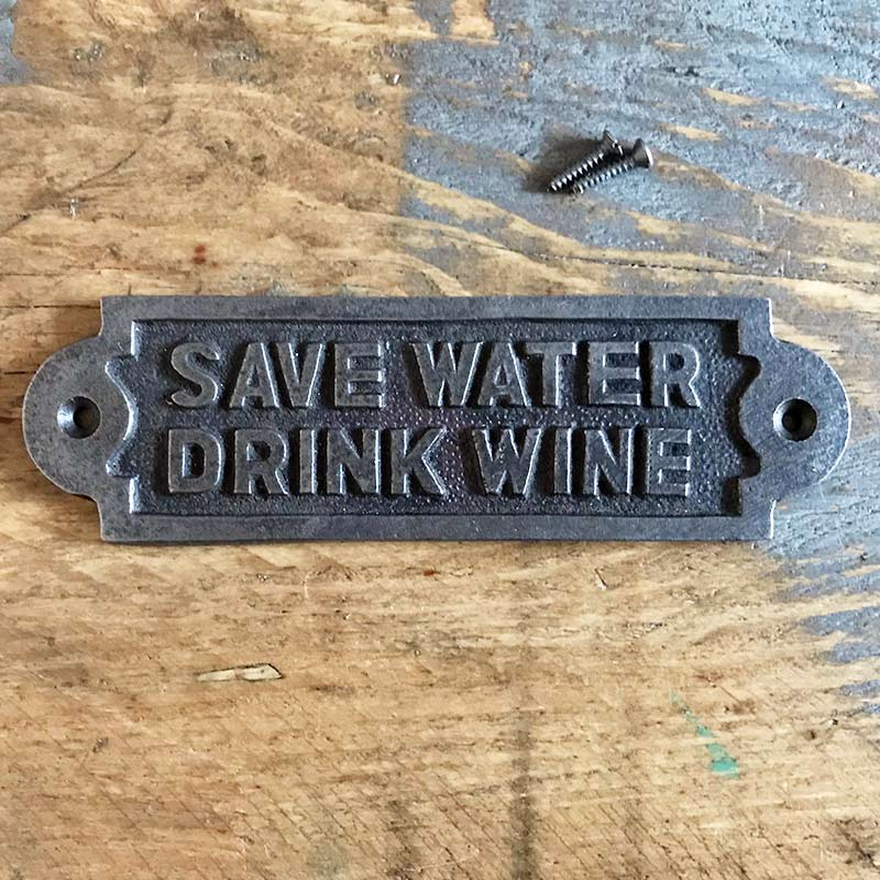 Save Water Drink Wine | Wall Plaques