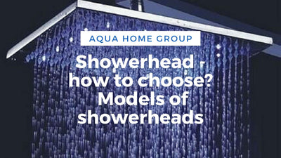 Showerhead - how to choose? | Models of showerheads