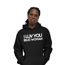 Load image into Gallery viewer, I LUV YOU (BLK) WOMAN Hoodie