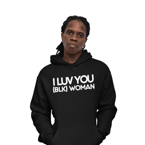 I LUV YOU (BLK) WOMAN Hoodie