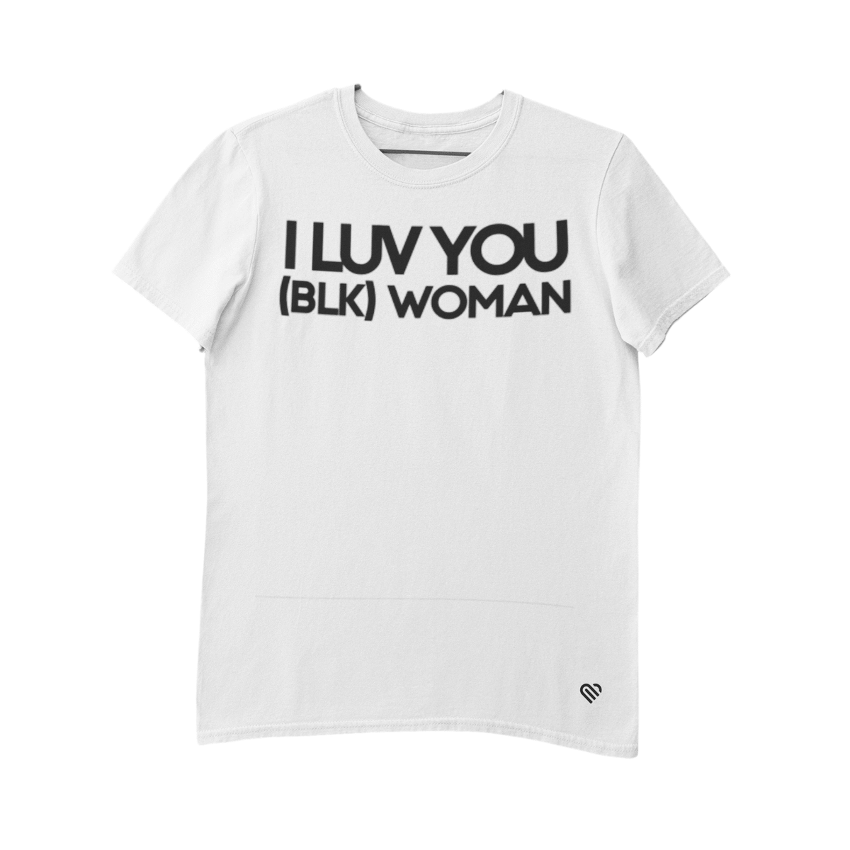 I LUV YOU (BLK) WOMAN T-Shirt