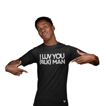 Load image into Gallery viewer, LIMITED EDITION I LUV YOU (BLK) MAN T-shirt