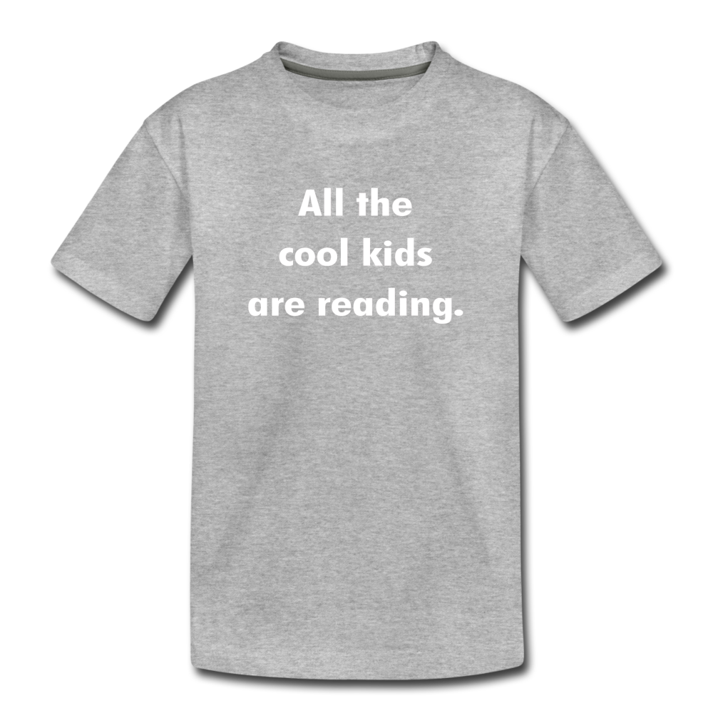 All The Cool Kids Are Reading - heather gray
