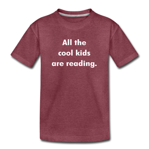 All The Cool Kids Are Reading - heather burgundy