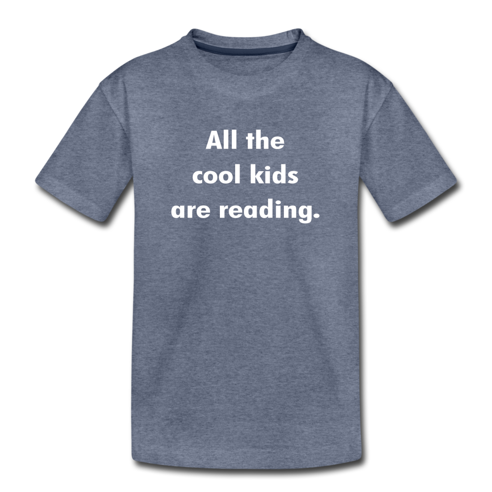 All The Cool Kids Are Reading - heather blue