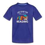 Life Is Better When You're Reading - royal blue