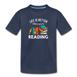 Life Is Better When You're Reading - navy