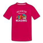 Life Is Better When You're Reading - dark pink