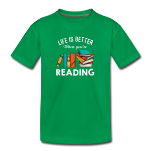 Life Is Better When You're Reading - kelly green