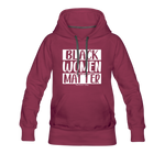Black Women Matter Hoodie (Feminine Cut) - burgundy