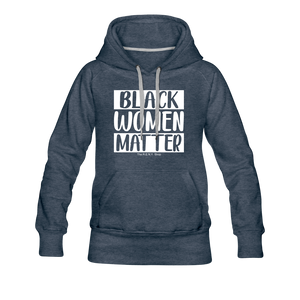 Black Women Matter Hoodie (Feminine Cut) - heather denim