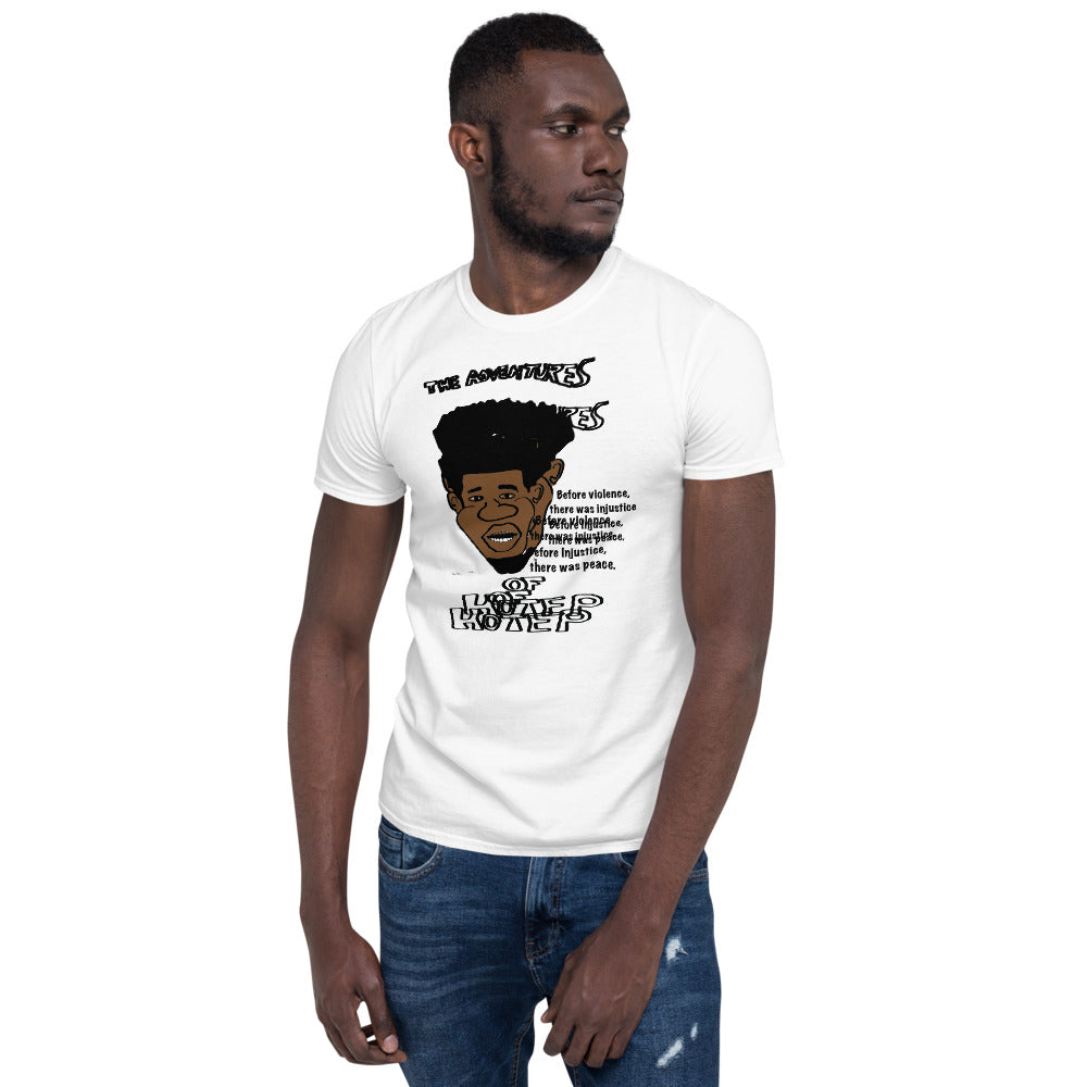 Before Violence, there was injustice. Before injustice, there was peace - Short-Sleeve Unisex T-Shirt