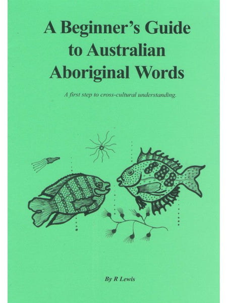 Beginners Guide to Aust Aboriginal Words