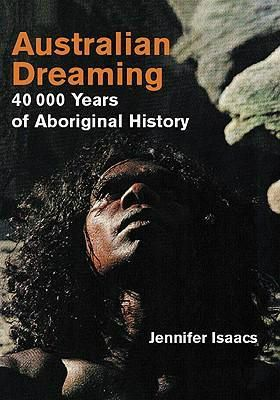 Australia Dreaming 40,000 Years Ab His