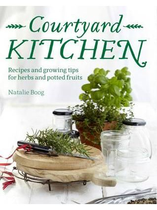 Courtyard Kitchen Recipes herbs and Fruit