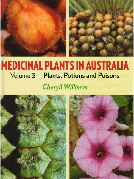 Medicinal Plants of Australia Vol 3