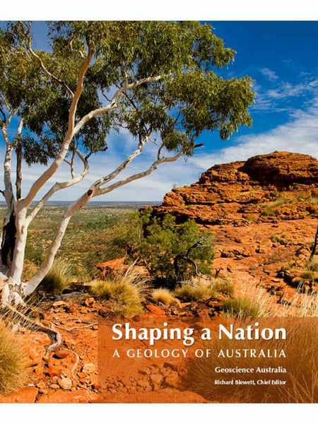 Shaping a Nation Geology of Australia