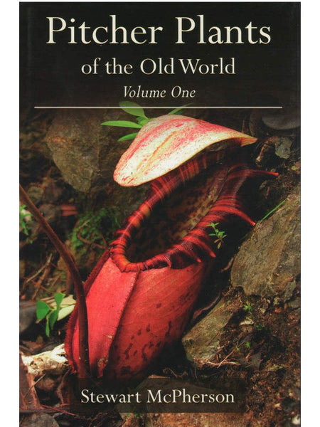 Pitcher Plants of the Old World Vol 1