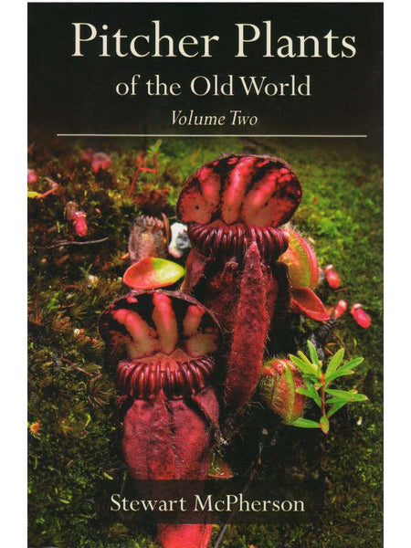 Pitcher Plants of the Old World Vol 2