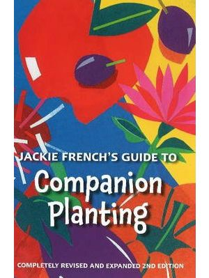 Jacki French Guide to Companion Planting