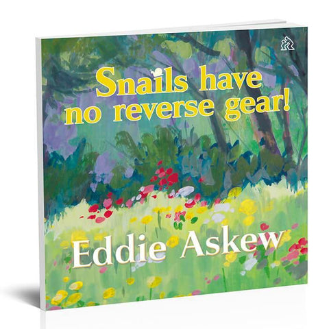Snails have no reverse gear!