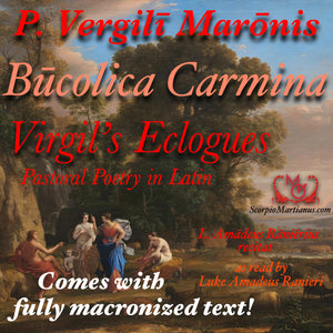 Virgil's Eclogues - Bucolica Carmina Vergilii (full audiobook & macronized text!)
