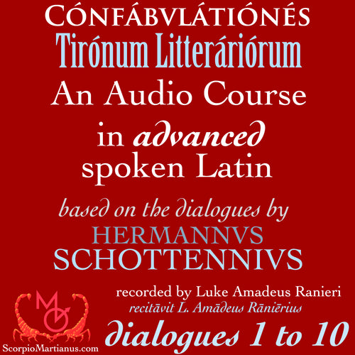 Confabulationes Tironum Litterariorum 01-10 | Advaced Latin Language Dialogues