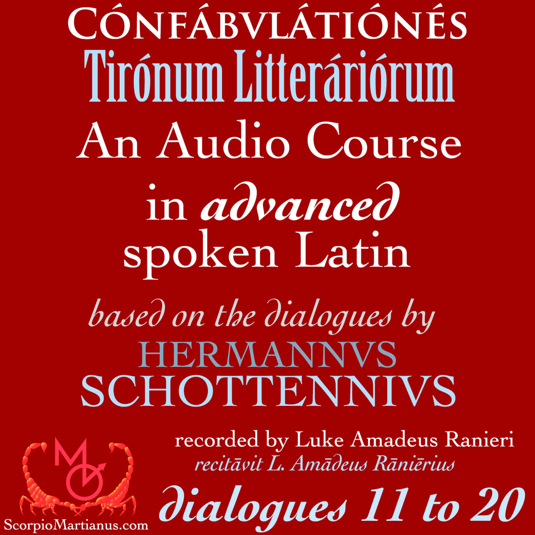 Confabulationes Tironum Litterariorum 11-20 | Advaced Latin Language Dialogues