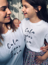 Load image into Gallery viewer, Calm your farm T-shirt - Womens and Kids