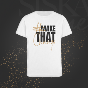 #MakeThatChange - Kids (Organic T-Shirt)