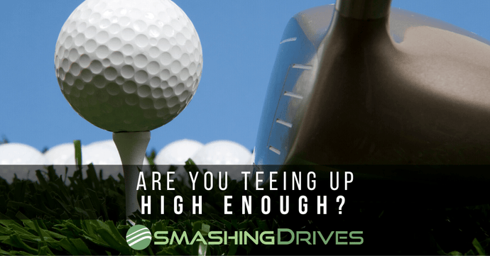 Are you teeing up high enough?