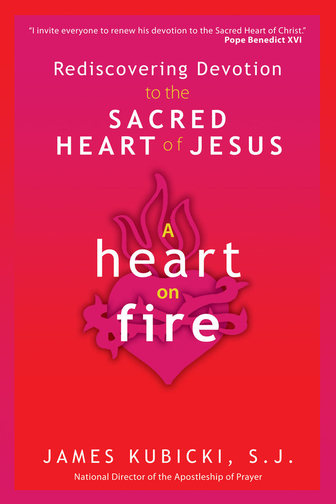 A Heart on Fire - Rediscovering Devotion to the Sacred Heart of Jesus - Catholic Shoppe USA