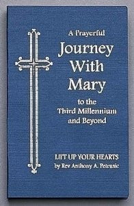 A Prayerful Journey with Mary to the Third Millennium and Beyond - Catholic Shoppe USA