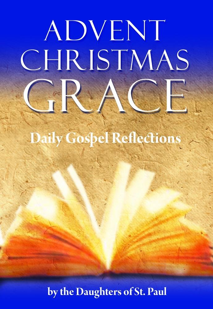 Advent Christmas Grace - Daily Gospel Reflections