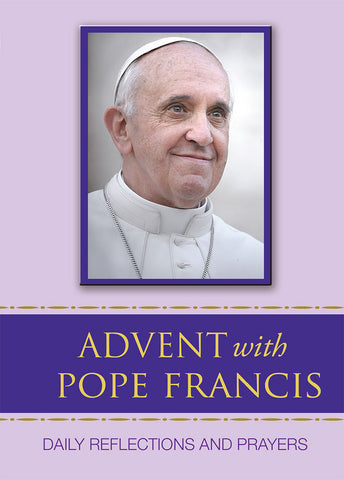 Advent with Pope Francis - Daily Reflections and Prayers