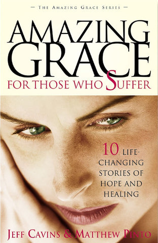 Amazing Grace for Those Who Suffer -